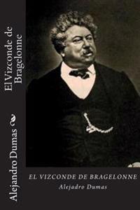El Vizconde de Bragelonne (Spanish Editon)