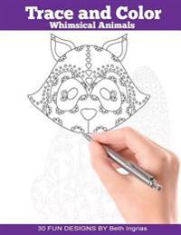 Trace and Color: Whimsical Animals: Adult Activity Book