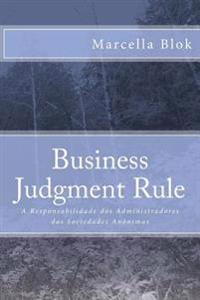 Business Judgment Rule: A Responsabilidade DOS Administradores NAS Sociedades Anonimas