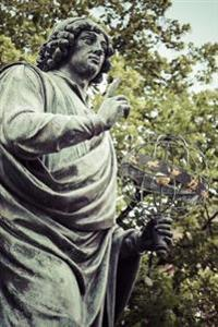 Sculpture of Nicholas Copernicus in His Birthplace Torun Poland Journal: 150 Page Lined Notebook/Diary