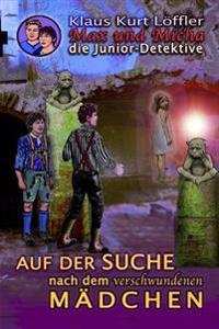 Auf Der Suche Nach Dem Verschwundenen Madchen: Max Und Micha Die Junior Detektive Vom Wolfgangsee
