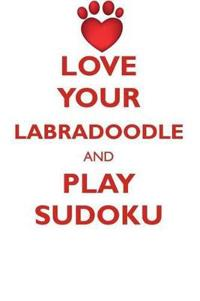 Love Your Labradoodle and Play Sudoku Labradoodle Sudoku Level 1 of 15