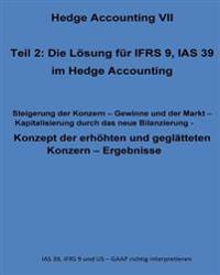 Konzept Der Erhohten Und Geglatteten Konzern - Ergebnisse: IAS 39, Ifrs 9 Und Us - GAAP Richtig Interpretieren