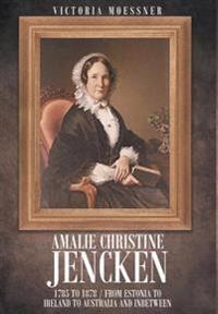 Amalie Christine Jencken 1785 to 1878