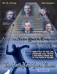 The Anti-New York Times / 2016 / Quarter 4: Rebuttal to the Lies, Omissions and New World Order Bias of the Paper of Record