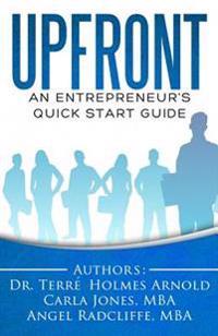 Upfront: An Entrepreneur's Quick Start Guide