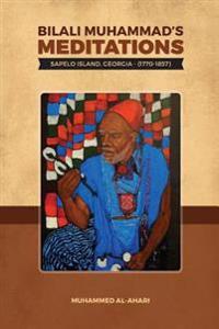 Bilali Muhammad's Meditations: Sapelo Island, Georgia 1770-1857