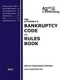 The Attorney's Bankruptcy Code and Rules Book (2017)