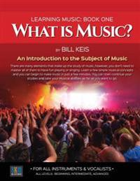 What Is Music?: An Introduction to the Subject of Music