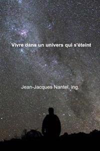 Vivre Dans Un Univers Qui s'Éteint