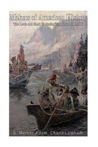 Makers of American History: The Lewis and Clark Exploring Expedition, 1804-06