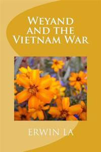 Weyand and the Vietnam War