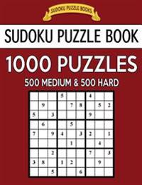 Sudoku Puzzle Book, 1,000 Puzzles, 500 Medium and 500 Hard: Improve Your Game with This Two Level Bargain Size Book