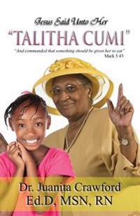Jesus Said Unto Her Talitha Cumi