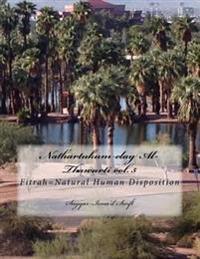 Nathartukum Elay Al-Thawarti Vol. 5: Fitrah=natural Human Disposition