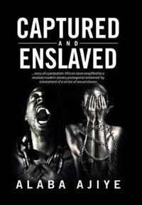 Captured and Enslaved