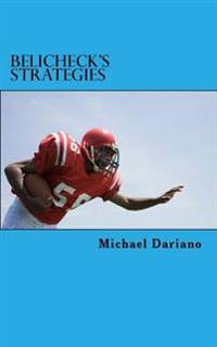 Belichick's Strategies: Five Strategies from the New England Patriots Head Coach