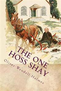 The One Hoss Shay: Illustrated