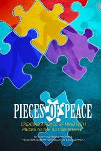 Pieces of Peace: Creating a Peace of Mind with Pieces to the Autism Puzzle