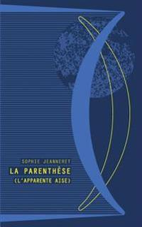 La Parenthese: L'Apparente Aise