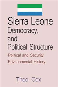 Sierra Leone Democracy, and Political Structure: Political and Security Environmental History