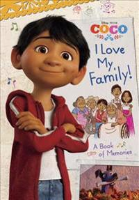 I Love My Family! a Book of Memories (Disney/Pixar Coco)