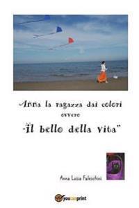 """Anna La Ragazza Dai Colori Ovvero """"Il Bello Della Vita"""""""