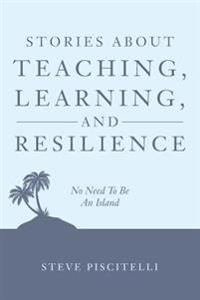 Stories about Teaching, Learning, and Resilience: No Need to Be an Island