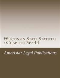 Wisconsin State Statutes: Chapters 36-44