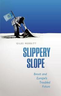 Slippery Slope: Brexit and Europe's Troubled Future