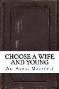 Choose a Wife and Young