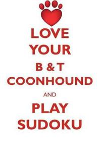 Love Your B & T Coonhound and Play Sudoku American Black and Tan Coonhound Sudoku Level 1 of 15