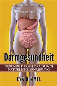 Darm: Intermittierendes Fasten: 2 in 1 Bundle Gesunde Darmflora Durch Natürliche