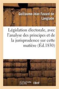 Legislation Electorale, Avec L'Analyse Des Principes Et de la Jurisprudence Sur Cette Matiere