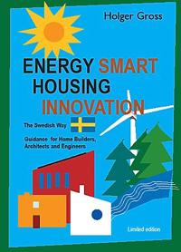 Energy Smart Housing Innovation ? The Swedish Way