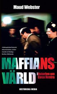 Maffians värld : historien om Cosa Nostra
