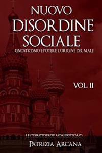 Nuovo Disordine Sociale, Vol. 2: Gnosticismo E Potere, L'Origine del Male