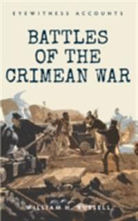 Eyewitness Accounts Battles of The Crimean War