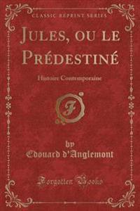 Jules, Ou Le Predestine