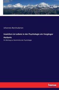 Inwiefern Ist Leibniz in Der Psychologie Ein Vorganger Herbarts
