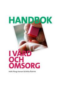 Handbok i vård och omsorg Ny upplaga