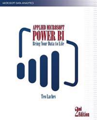 Applied Microsoft Power Bi (2nd Edition): Bring Your Data to Life!