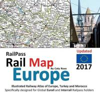 Railpass Railmap Europe 2017: Icon Illustrated Railway Atlas of Europe Specifically Designed for Eurail and Interrail Railpass Holders