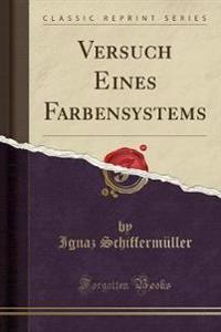 Versuch Eines Farbensystems (Classic Reprint)