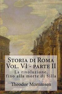 Storia Di Roma: La Rivoluzione, Fino Alla Morte Di Silla