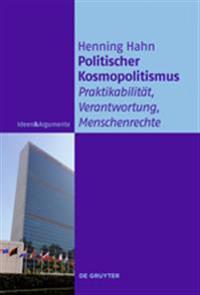 Politischer Kosmopolitismus: Praktikabilität, Verantwortung, Menschenrechte