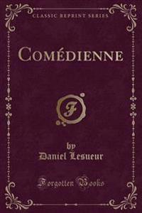 Com'dienne (Classic Reprint)