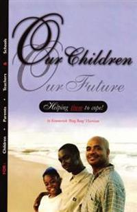 Our Children Our Future: Helping Them to Cope