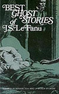 Best Ghost Stories of J.S. Lefanu