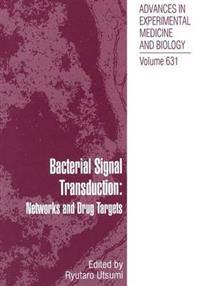 Bacterial Signal Transduction: Networks and Drug Targets